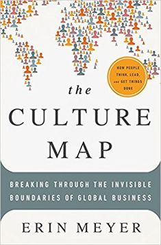 The Culture Map: Breaking Through the Invisible Boundaries of Global Business: Erin Meyer: 9781610392501: Amazon.com: Books
