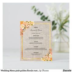 Shop Wedding Menu pink golden florals rustic burlap created by Thunes. Wedding Menu Cards, Wedding Table Settings, Holiday Cards, Christmas Cards, Wedding Desserts, White Elephant Gifts, Florals, Burlap, Wedding Flowers