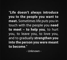 Life doesn't always introduce you to the people you want to meet!