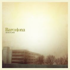Barcelona's album, Absolutes.