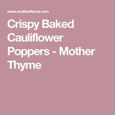Crispy Baked Cauliflower Poppers - Mother Thyme
