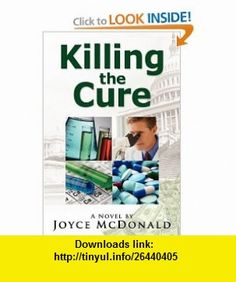 Killing the Cure (9780982842522) Joyce McDonald , ISBN-10: 098284252X  , ISBN-13: 978-0982842522 ,  , tutorials , pdf , ebook , torrent , downloads , rapidshare , filesonic , hotfile , megaupload , fileserve