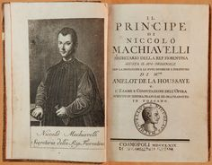 Exhibit of works of Nicolo Machievelli, author of The Prince, and whose advice on political machinations…is still revered today by some..