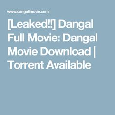 [Leaked!!] Dangal Full Movie: Dangal Movie Download | Torrent Available