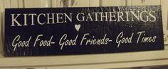 Kitchen Gathering Good Food, Good Friends, Good Times - Kitchen Sign - Kitchen Decor - Gift - Housewarming gift - Dining room - Kitchen