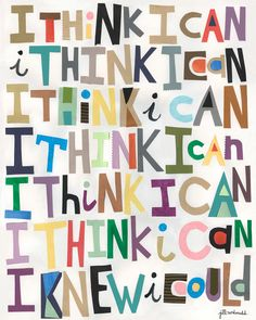 & think I can. I think I can. I think I can. I think I can. I think I can. I think I can. I knew I could.& <-- What matters MOST is what I think.our thoughts direct our attitude and our life direction! Great Quotes, Me Quotes, Famous Quotes, Quotes Kids, Motivational Quotes For Teachers, Student Quotes, Motivational Memes, Student Leadership, Motivational Monday