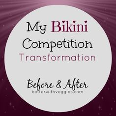 My Bikini Competition Transformation: Before & After. Sharing my progress photos & some of the secrets that really make you look amazing on stage!