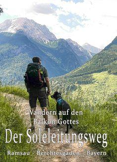 Der Soleleitungsweg, Ramsau - Berchtesgaden - die_bergfreaks Bergurlaub mit Hund Wanderlust, Mountains, Kind, Places, Nature, Travel, Decor, Hiking Trails, Naturaleza