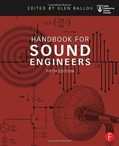 Handbook for Sound Engineers (Audio Engineering Society Presents)
