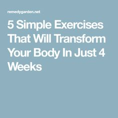 5 Simple Exercises That Will Transform Your Body In Just 4 Weeks