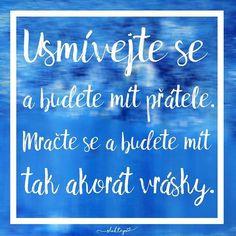 Jestli se usmíváš i ve chvíli, kdy u toho nikdo další není, tak jsi to pochopil. ☕️ #sloktepo #motivacni #hrnky #originalgift #kafe #milujuho #laska #stesti #domov #usmevprosim #mujzivot #mojevolba #czechboy #czech #czechgirl #praha English Quotes, Project Life, Self Love, Quotations, Motivation, Education, Cards, Self Esteem, English Quotations