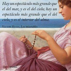 """Victor Hugo: """"... hay un espectáculo más grande que el del cielo, y es el interior del alma""""."""