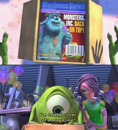 Love how he doesn't care that every time he is on a magazine cover or on T.V. something always covers his face! Hahahaha! Love Mike Wazowski!!! Also love this movie!!!!!