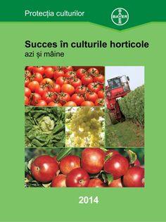 Succes în culturile horticole azi și mâine Succesînculturilehorticole-azișimâine Înaintea utilizării oricărui produs de pr...