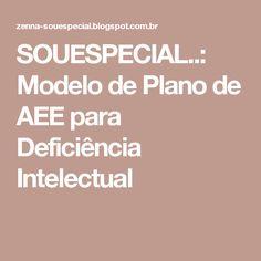 SOUESPECIAL..: Modelo de Plano de AEE para Deficiência Intelectual