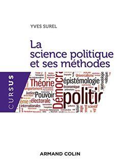 Un manuel qui présente la science politique comme une science sociale, entre implications épistémologiques et méthodologiques.