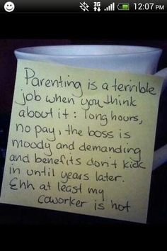 I dont think parenting is terrible but this is cute