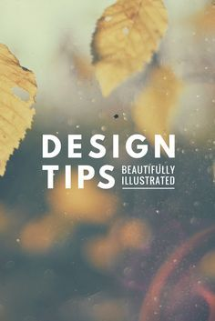 50 Beautifully Illustrated Graphics With Tips To Make You A Better Designer -most are sorta obvious, but I like the examples!