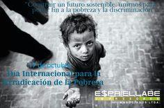 El Día Internacional para la Erradicación de la Pobreza ha sido observado cada año, a partir de 1993, desde su declaración por la Asamblea General de las Naciones Unidas (resolución 47/196), con el propósito de promover mayor conciencia sobre las necesidades para erradicar la pobreza y la indigencia en todos los países, en particular en los países en desarrollo - necesidad que se ha convertido en una de las prioridades del desarrollo.