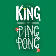 The King of Ping Pong —Chris Wharton