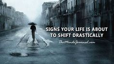 5 SIGNS YOUR LIFE IS ABOUT TO SHIFT DRASTICALLY