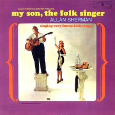 """""""My Son, The Folk Singer"""" (1962, Warner Brothers) by Allan Sherman.  His first LP."""