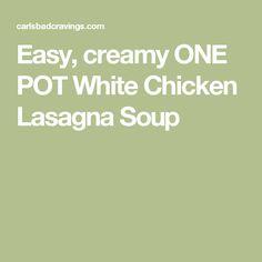 Easy, creamy ONE POT White Chicken Lasagna Soup