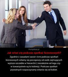 Zgodnie z zasadami savoir vivre podczas spotkań biznesowych witamy się począwszy od osób zajmujących wyższe szczeble w hierarchii ( niezależnie ...