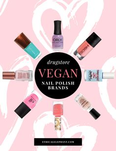 Discover from 8 drugstore vegan nail polish (not tested on animals and do not contain animal ingredients!).