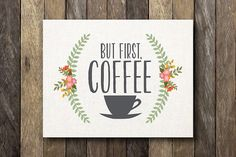Coffee First  Printable 11x14  Coffee Print  by TheLionAndTheLark
