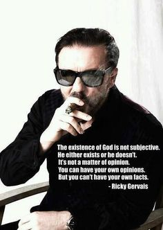 The Existence Of God is not subjective  Ricky Gervais