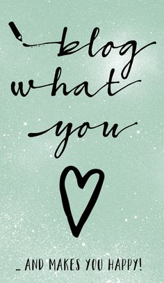Blog what you love! Freundlich, Are You Happy, Blog, How To Make, Mindfulness, Weird, Thoughts, Nice Asses, Blogging