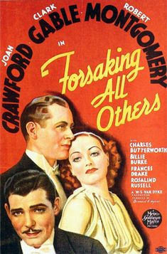 Joan Crawford, Clark Gable and Robert Montgomery, Forsaking All Others (1934).