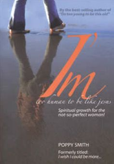 """""""True, sometimes growing more like Jesus can seem to be frustratingly slow, at a bumbling-around, falling-down and picking-yourself-back-up pace, but inner change can happen."""" - I'm Too Human to Be Like Jesus by Poppy Smith"""