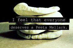 i think i deserve my peeta mellark too. Hunger Games Fandom, Hunger Games Catching Fire, Hunger Games Trilogy, I Volunteer As Tribute, Mockingjay, Geek Out, Book Series, Good Books, Fangirl