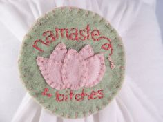 "Hand Embroidered Regretsy Patch ""Namaste Bitches"" by ShopPoopsPlease"