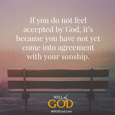 """""""If you do not feel accepted by God, it's because you have not come into agreement with your sonship. Identity, God, Feelings, Beach, Outdoor, Dios, Outdoors, The Beach, Beaches"""