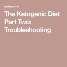 The Ketogenic Diet Part Two: Troubleshooting