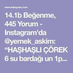 """14.1b Beğenme, 445 Yorum - Instagram'da @yemek_askim: """"HAŞHAŞLI ÇÖREK 6 su bardağı un 1paket yaşamaya 3 yemek kaşığı şeker 1.5 tatlı kaşığı tuz…"""""""