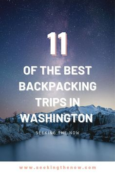 This is seriously the most amazing list of backpacking trails near Seattle, Im so excited to go backpacking in the Cascade Mountains! Adventure Quotes, Adventure Travel, Washington Camping, Backpacking Trails, Camping Aesthetic, Hiking Quotes, Hiking With Kids, Adventure Photography, Wanderlust