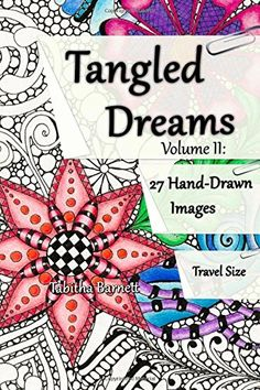 Tangled Dreams Volume II: Tangled coloring pages to take with you. by Tabitha L. Barnett http://www.amazon.com/dp/1517658314/ref=cm_sw_r_pi_dp_L-5Cwb1BGS3HR