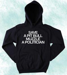 Pit Bull Advocate Hoodie Save A Pit Bull Muzzle A Politician Animal Rights Activist Tumblr Sweatshirt #pitbull