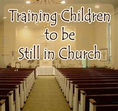 Training Children to be Still in Church (or rather, to obey).  And it doesn't involve feeding them snacks.