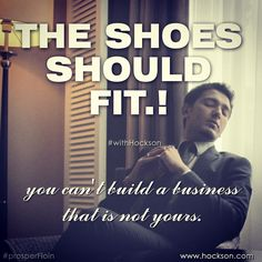 || The Shoes Should Fit.! you can't build a business that is not yours. ||  #WithHockson #ProsperFloin #Prosper #Hockson #Business #Entrepreneur #Architect #BusinessQuote #Entrepreneurship #Luxury #Quotes #BusinessTalk #StoryOfMyLife #Italy #Italia #EnglishInItaly #milan #milano #KanyaKumari #Tamil #Karungal #Nagercoil #Gambara #Ghana #Accra #Chennai #India #LifeQuotes