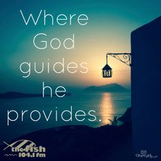 Where God guides, He provides.
