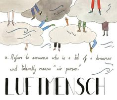 Luftmensch (Yiddish) Lost in Translation: An Illustrated Catalog of Beautiful Untranslatable Words from Around the World The Words, Cool Words, Lost In Translation, English Translation, Foreign Words, Learn Hebrew, Hebrew Words, Out Of Touch, Word Nerd