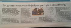 Programmeren voor 11 jarige.  Goed of overbodig. Algemeendagblad 17 maart.