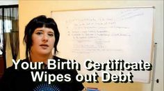 Your Birth Certificate is Worth Billions Pay off your Debt!