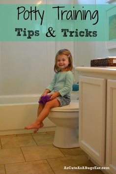 As Cute as a Bug's Ear - Adventures in Parenting  Potty Training Tips & Tricks  Check out our TOP FIVE tips that helped us!