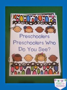 Preschoolers, Preschoolers Who Do You See? a fun class book to help students…